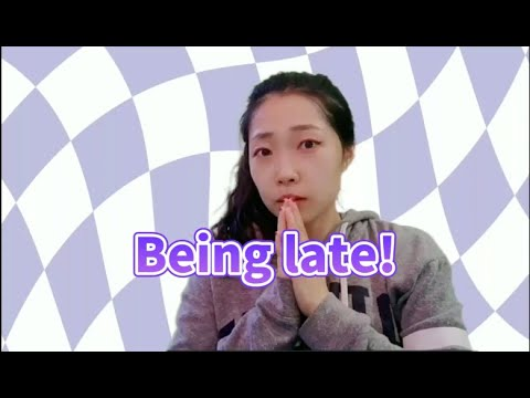 迟到/晚了 Being late